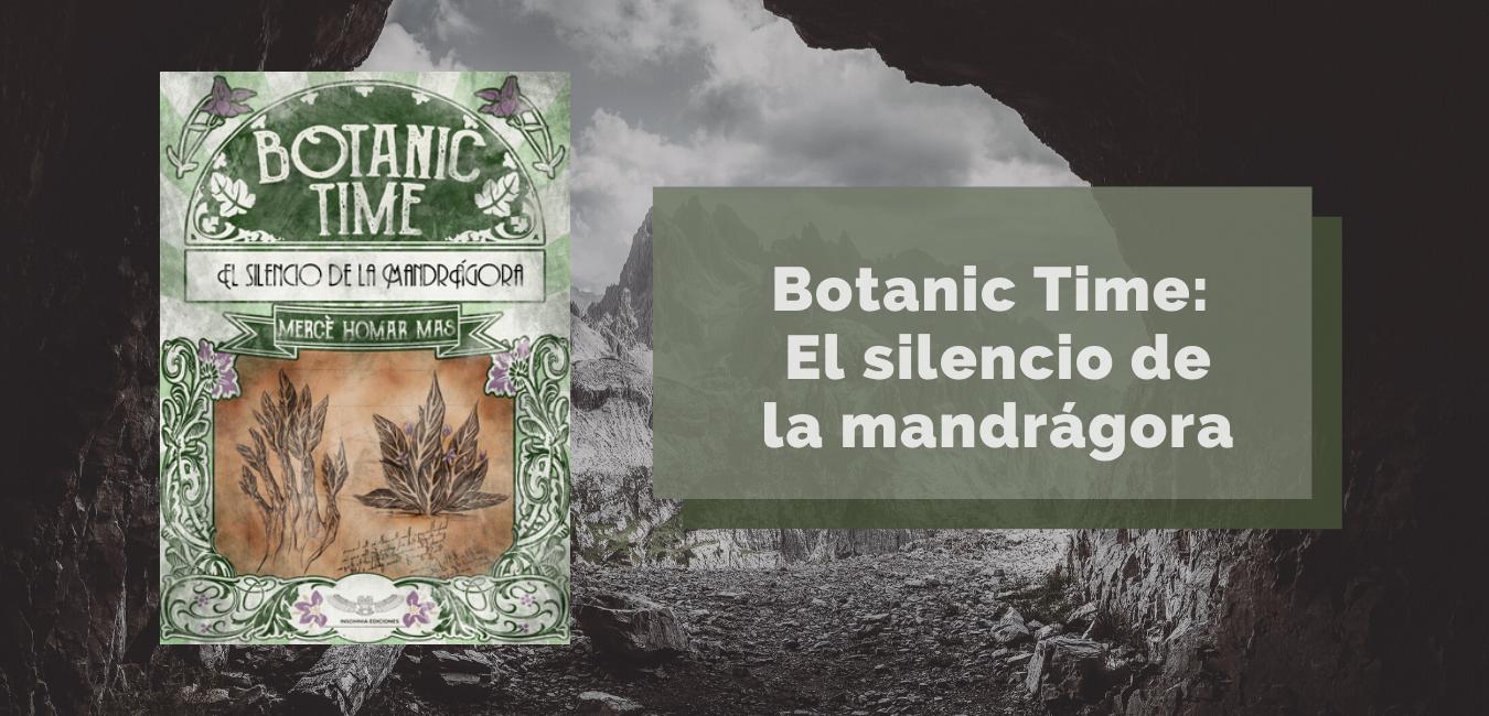Botanic Time. El Silencio de la Mandrágora