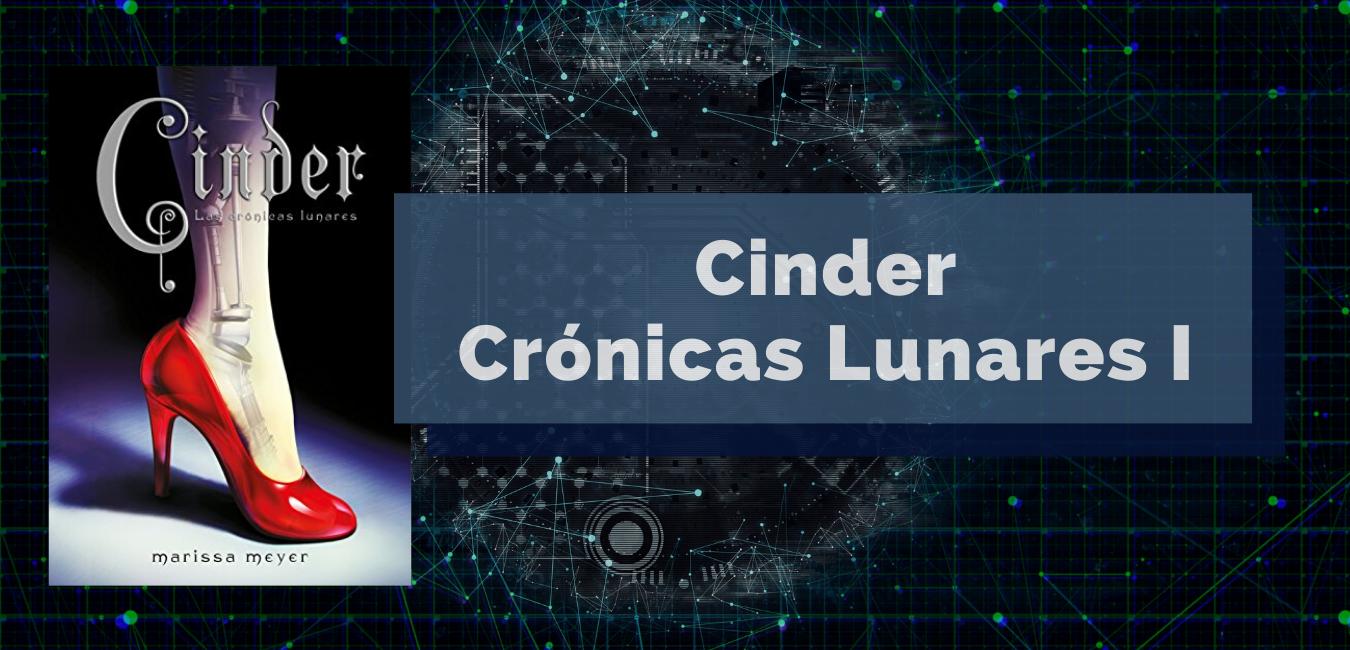 Cinder: Crónicas Lunares I