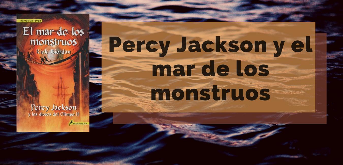 En este momento estás viendo Percy Jackson y el mar de los monstruos