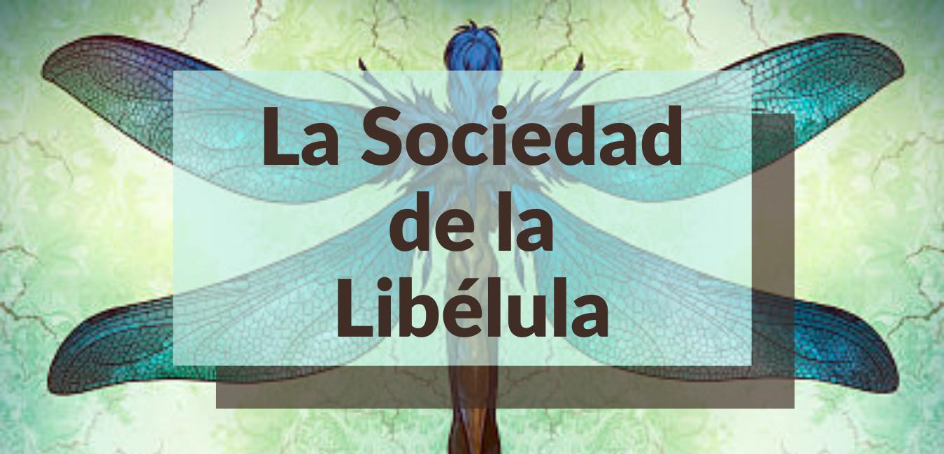 Lee más sobre el artículo La Sociedad de la Libélula