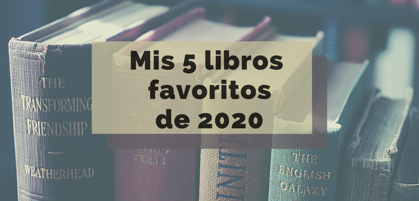 Mis 5 libros favoritos de 2020