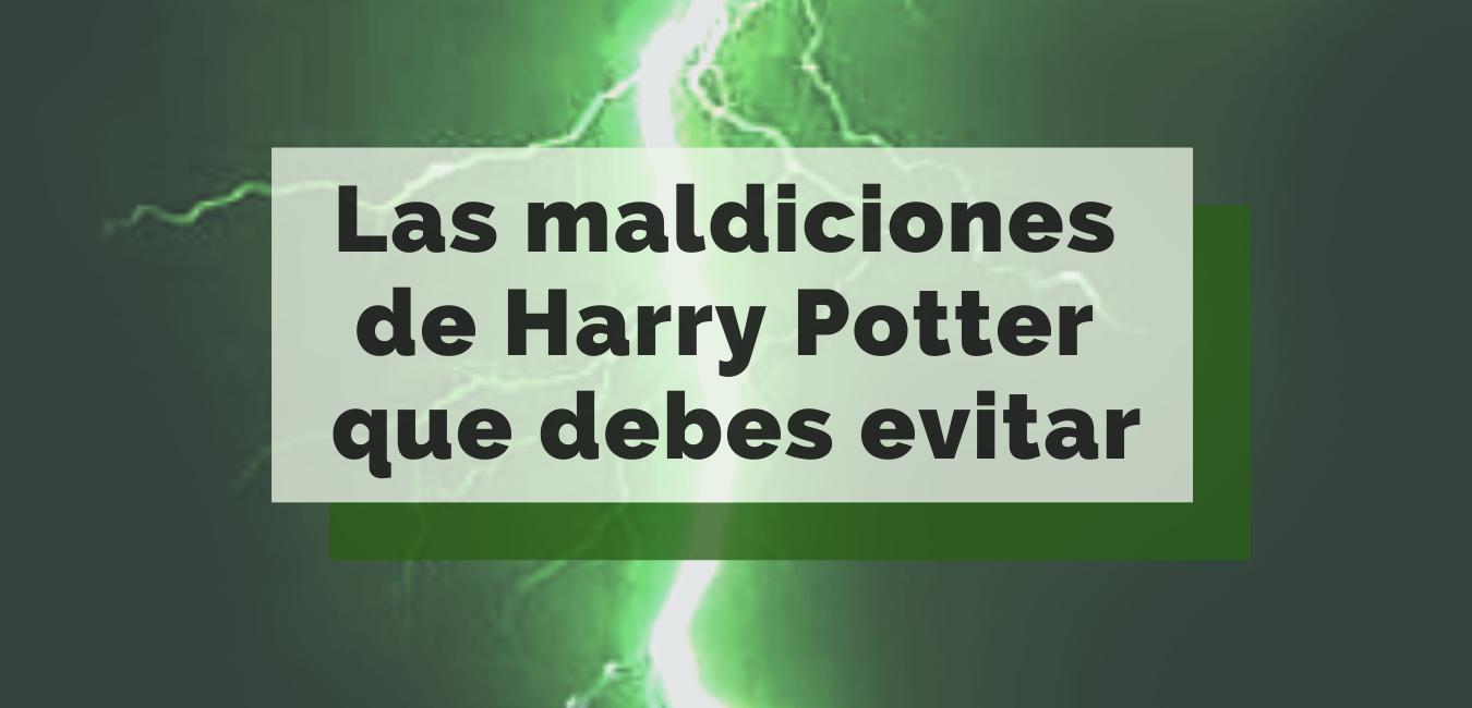Las maldiciones de Harry Potter que debes evitar