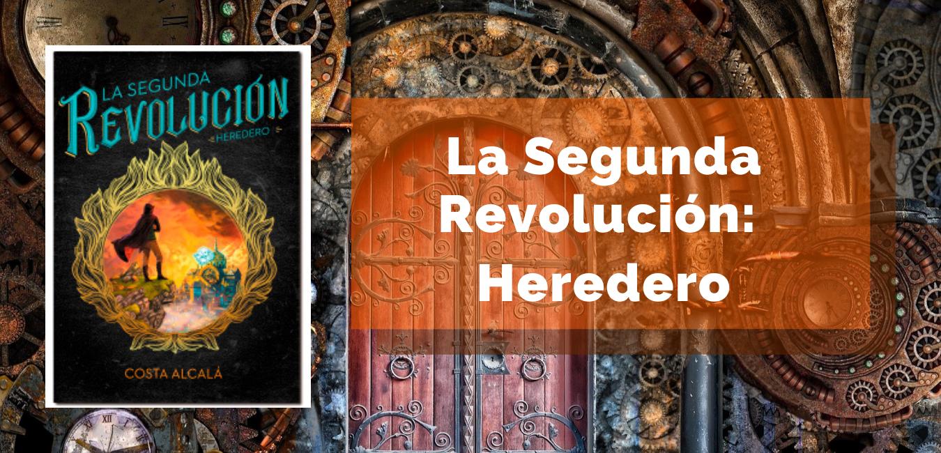 La Segunda Revolución: Heredero