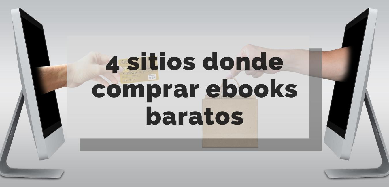 4 sitios donde comprar ebooks baratos